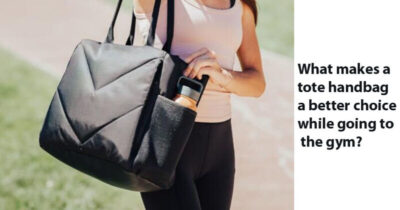 What makes a Tote Handbag a Better Choice while going to the Gym?