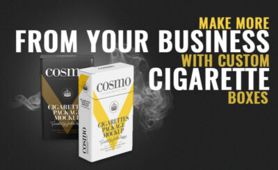 Make More from Your Business with Custom Cigarette Boxes