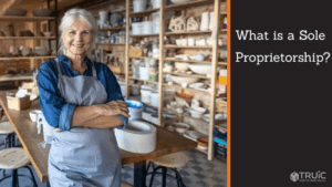 Everything You Need To Know About A Sole Proprietorship