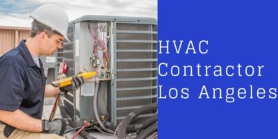 Why do you Need HVAC Contractor Los Angeles for the HVAC Service?