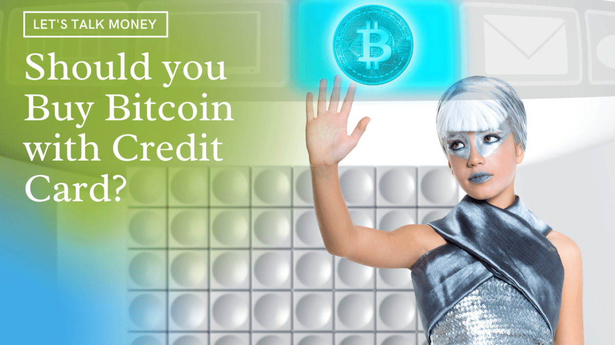 Should you Buy Bitcoin with Credit Card?