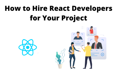 How to Hire React Developers for Your Project