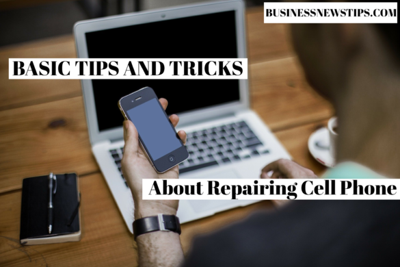 tips and trick repairing cell phone
