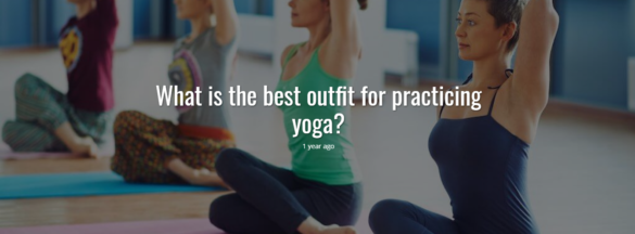 What is the best outfit for practicing yoga