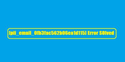 How to Fix Error [pii_email_07d7c704e58464ac66c0]