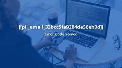 How To Fix [pii_email_1f31c35811d104595431] Error Solved