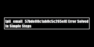 [pii_pn_c71ad0ea8bfc927396e9] How to Fix Error