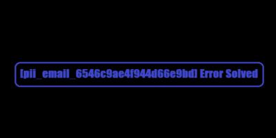 How to Fix it this code [pii_email_6546c9ae4f944d66e9bd]