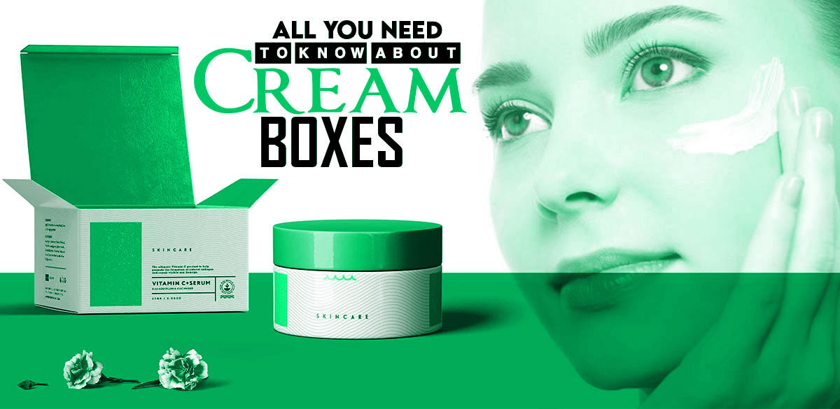 All You Need to Know About Cream Boxes