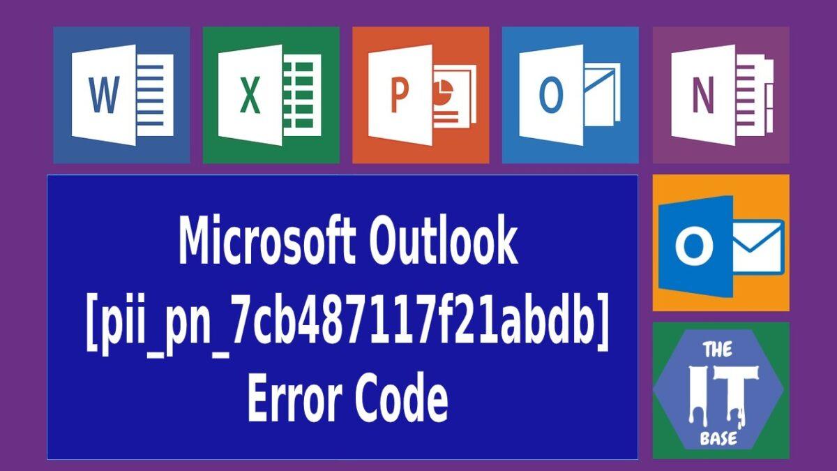 Type of Outlook Error [pii_pn_7cb487117f21abdb]