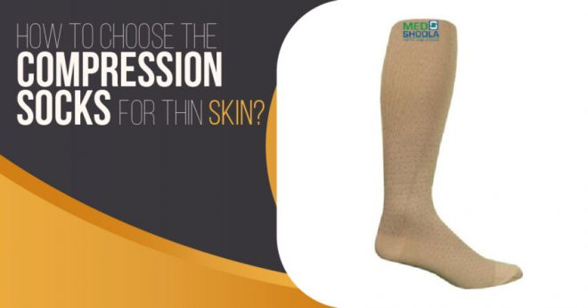 How-to-choose-the-Compression-Socks-for-Thin-Skin